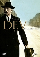 Judging Dev : a reassessment of the life and legacy of Eamon de Valera