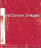 David Carson : 2ndsight : grafik design after the end of print