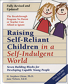 Raising self-reliant children in a self-indulgent world : seven building blocks for developing capable young people