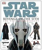Star Wars : revenge of the Sith : the visual dictionary