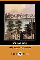 Old Kaskaskia [a novel]