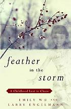 Feather in the storm : a childhood lost in chaos
