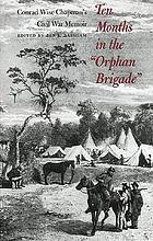 "Ten months in the ""Orphan Brigade"" : Conrad Wise Chapman's Civil War memoir"