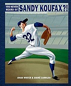You never heard of Sandy Koufax?! Who was Sandy Koufax?