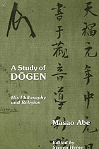 A study of Dōgen : his philosophy and religion