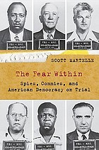 The fear within : spies, Commies, and American democracy on trial