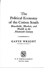 The political economy of the cotton South : households, markets, and wealth in the nineteenth century