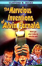 The marvelous inventions of Alvin FernaldThe marvelous inventions of Alvin Fernald