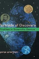 Portraits of discovery : profiles in scientific genius