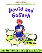 David and Goliath : a Bible story