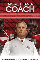 More than a coach what it means to play for coach, mentor, and friend Jim Tressel