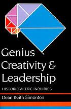 Genius, creativity, and leadership : historiometric inquiries