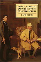 Virtue, learning, and the Scottish Enlightenment : ideas of scholarship in early modern history