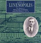 A life in Linenopolis : the memoirs of William Topping, Belfast damask weaver, 1903-56