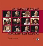 Alexander Kluge, Magazin des Glücks
