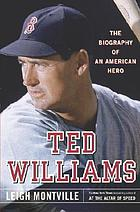 Ted Williams : the biography of an American hero