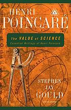 The value of science : essential writings of Henri Poincaré