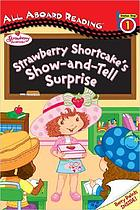 Strawberry Shortcake's show-and-tell surprise