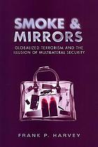 Smoke and mirrors globalized terrorism and the illusion of multilateral security