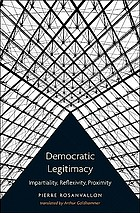 Democratic legitimacy : impartiality, reflexivity, proximity