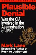 Plausible denial : was the CIA involved in the assassination of JFK