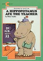 A hippopotamus ate the teacher!