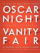 Oscar night from the editors of Vanity fair : 75 years of Hollywood parties