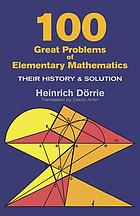 100 great problems of elementary mathematics : their history and solution