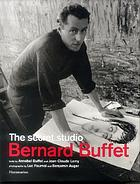 The secret studio : Bernard Buffet