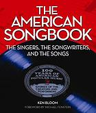 The American songbook : the singers, the songwriters, and the songs