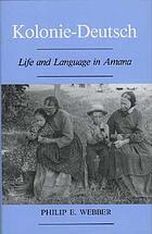 Kolonie-Deutsch : life and language in Amana