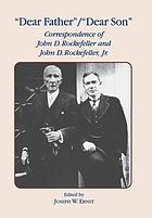 Dear father/dear son correspondence of John D. Rockefeller and John D. Rockefeller, Jr