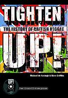 Tighten up! : the history of reggae in the UK