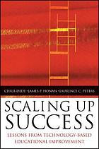 Scaling up success : lessons learned from technology-based educational improvement