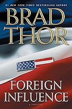 Foreign influence : a thriller