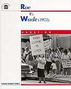 Roe v. Wade (1973) : abortion