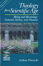 Theology for a scientific age : being and becoming--natural, divine, and human