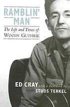 Ramblin' man : the life and times of Woody Guthrie