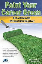 Paint your career green : get a green job without starting over
