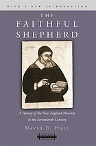 The faithful shepherd; a history of the New England ministry in the seventeenth century