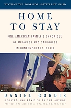 Home to stay : one American family's chronicle of miracles and struggles in contemporary Israel