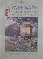 The river bank : from the Wind in the willows