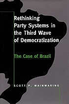 Rethinking party systems in the third wave of democratization : the case of Brazil