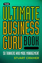 The ultimate business guru book 50 thinkers who made management