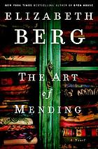 The art of mending : a novel