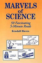 Marvels of science : 50 fascinating 5-minute reads