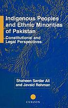 Indigenous peoples and ethnic minorities of Pakistan : constitutional and legal perspectives
