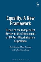 Equality : a new framework : report of the independent review of the enforcement of UK anti-discrimination legislationEquality, a new framework : report of the independent review of the enforcement of UK anti-discrimination legislation