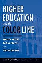 Higher education and the color line : college access, racial equity, and social change