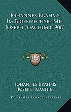 Johannes Brahms im Briefwechsel mit Joseph Joachim